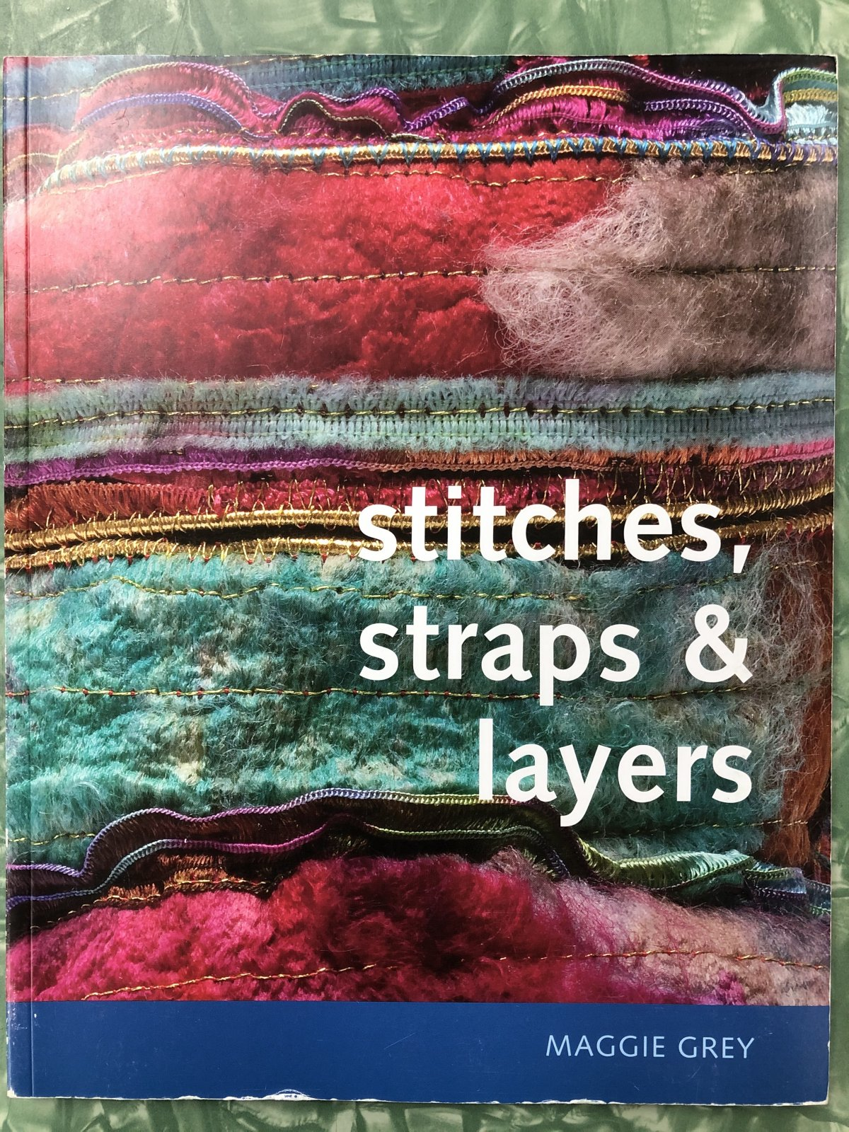 Stitches, Straps and Layers