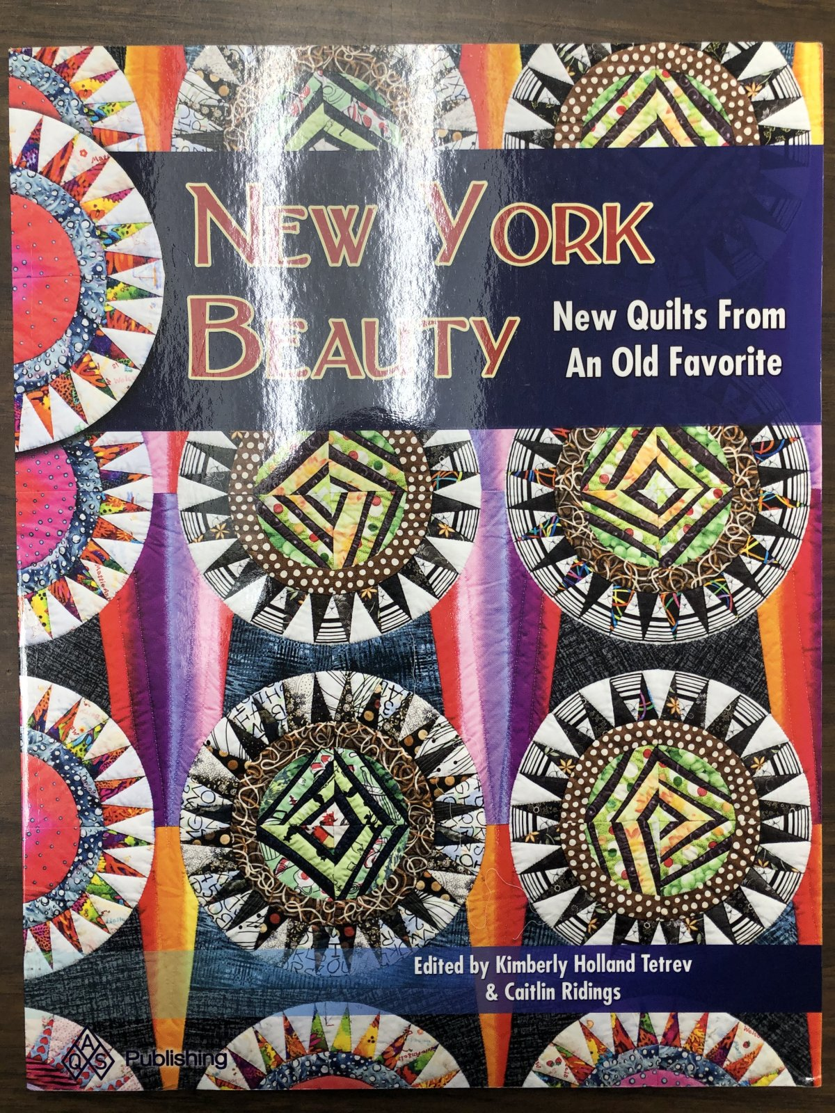 New York Beauty:  New Quilts From an Old Favorite
