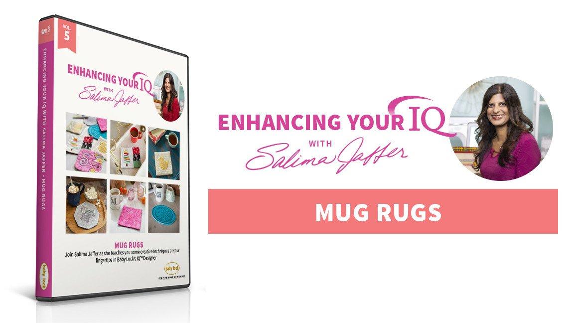 Volume 5: Mug Rugs, Enhancing Your IQ with Salima Jaffers