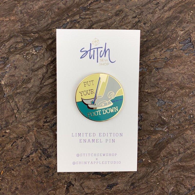 Put Your Foot Down Enamel Pin - Stitch Sew Shop