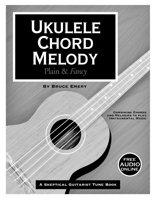 Bruce Emery Ukulele Chord Melody Style Book