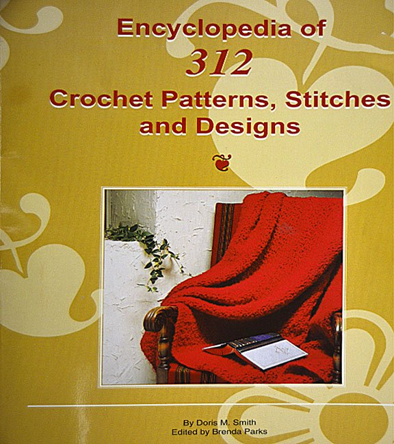 Encyclopedia of 312 Crochet Patterns, Stitches and Designs