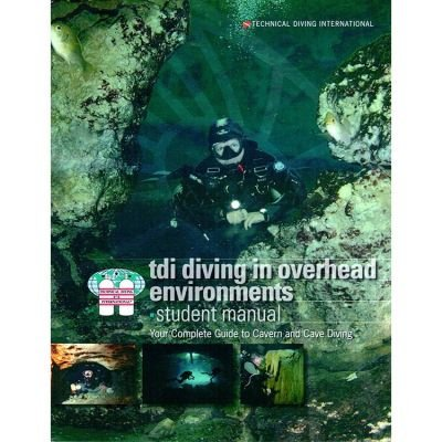 TDI Diving In Overhead Environments Student Manual