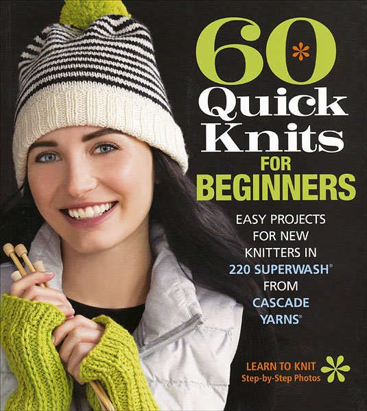 60 Quick Knits For Beginners - Softcover