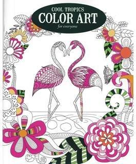 Cool Tropics Color Art For Everyone Coloring Book