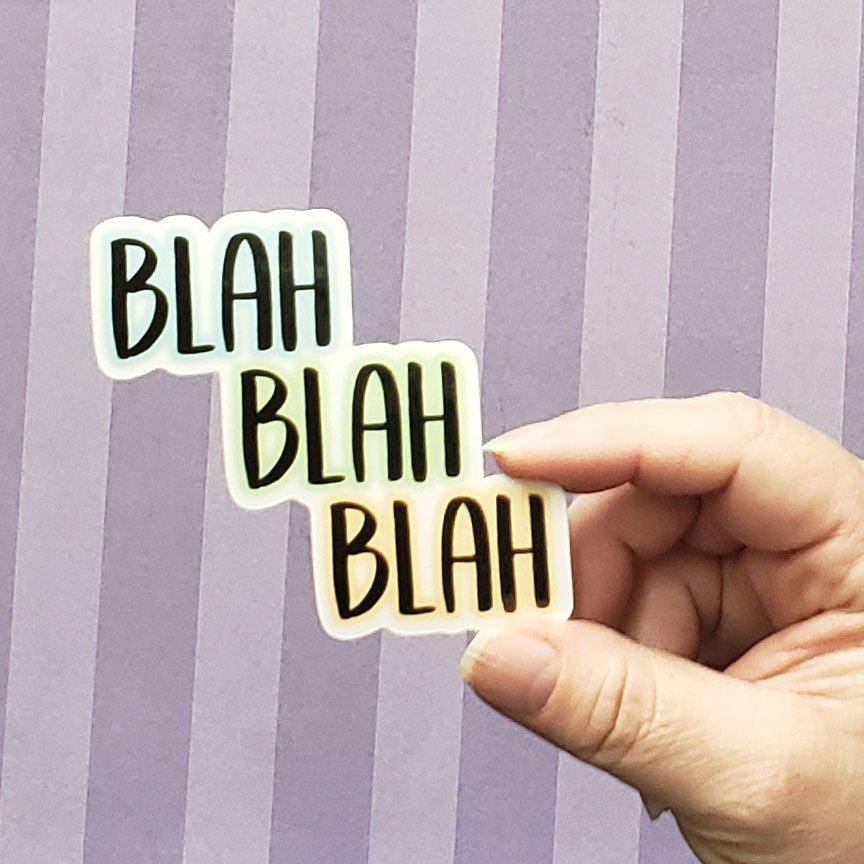 Decal - BLAH, BLAH, BLAH