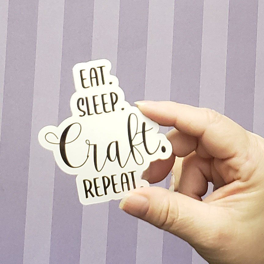 Decal - EAT, SLEEP, CRAFT