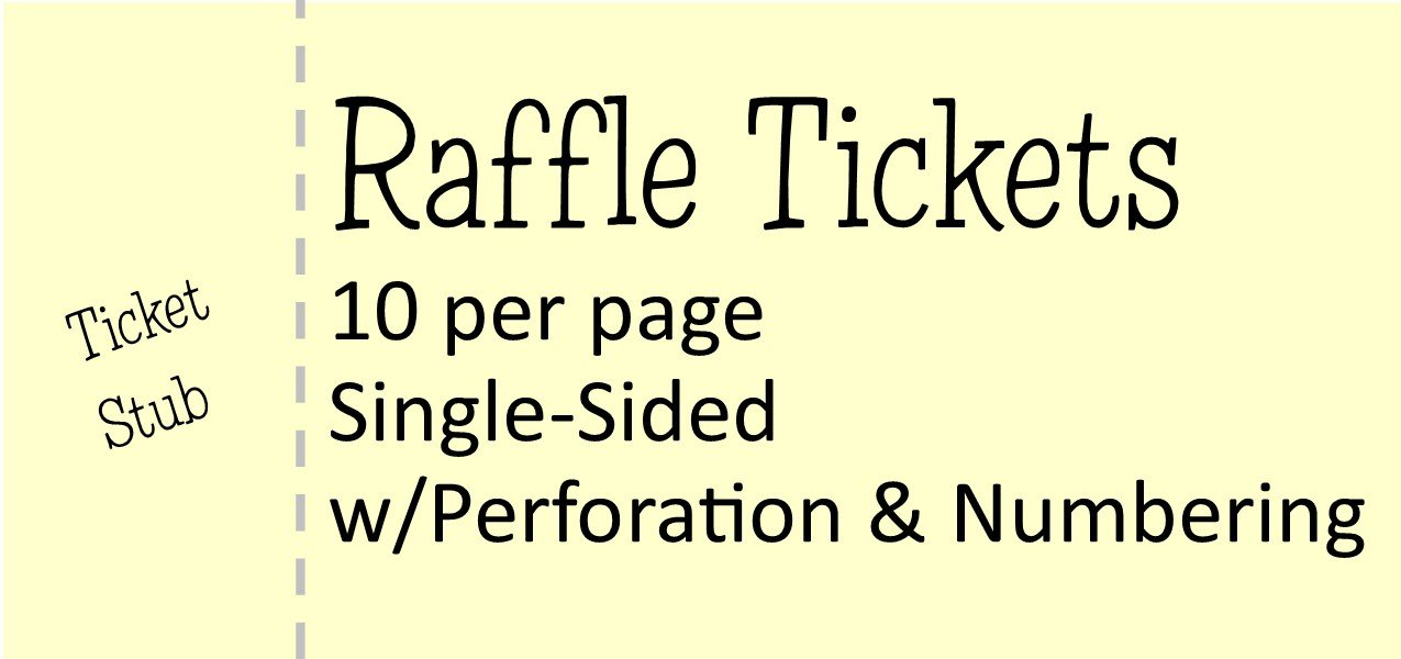 Raffle Tickets 10 per page - 4.25 x 2 (Single-Sided) With Perforation & Numbering