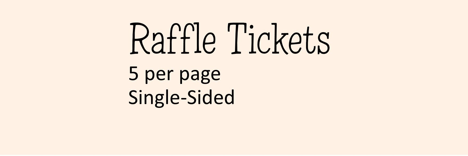 Raffle Tickets 5 per page - (Single-Sided) With NO Perforation & NO Numbering