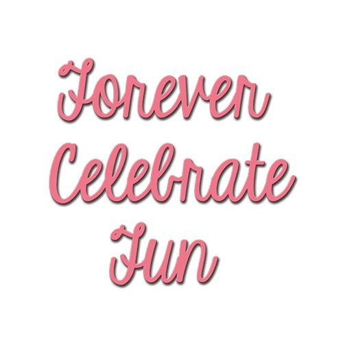 FUN SENTIMENTS-CELEBRATION DIE