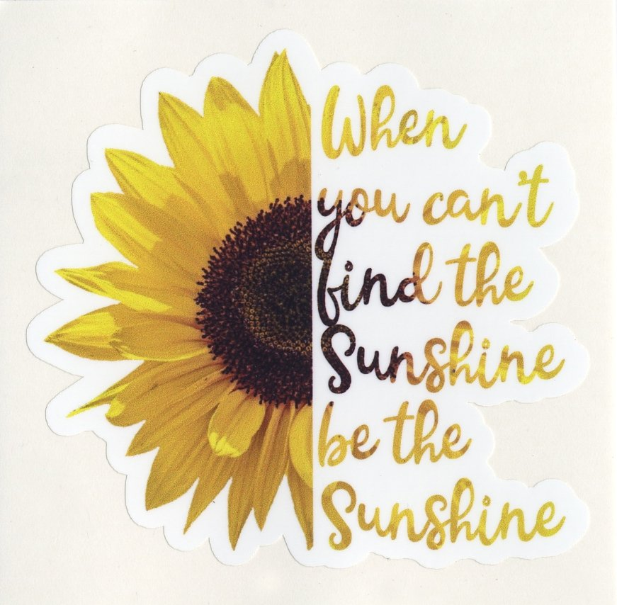 Decal - SUNFLOWER / BE THE SUNSHINE