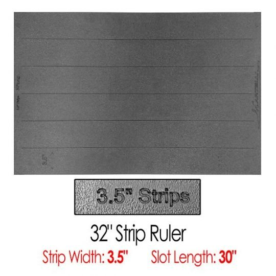 32 Strip Ruler with 3.5 Wide Strips