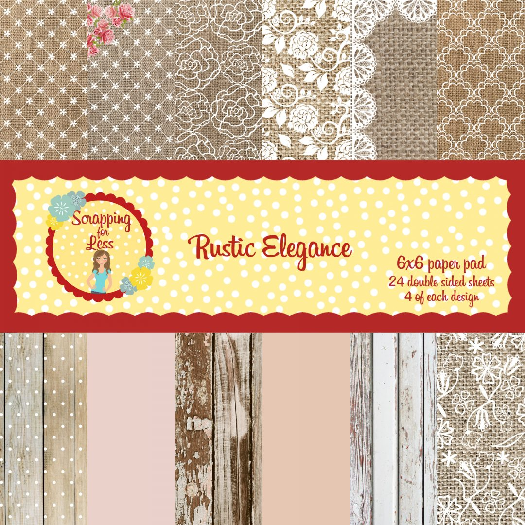Scrapping for Less Rustic Elegance 6x6 Paper Pad