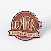 Punky Pins Dark Like My Soul Enamel Pin