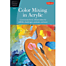 Artist's Library Series Book-Color Mixing in Acrylic