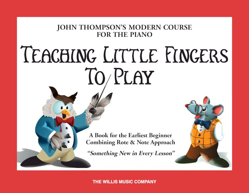 John Thompson's Teaching Little Fingers to Play