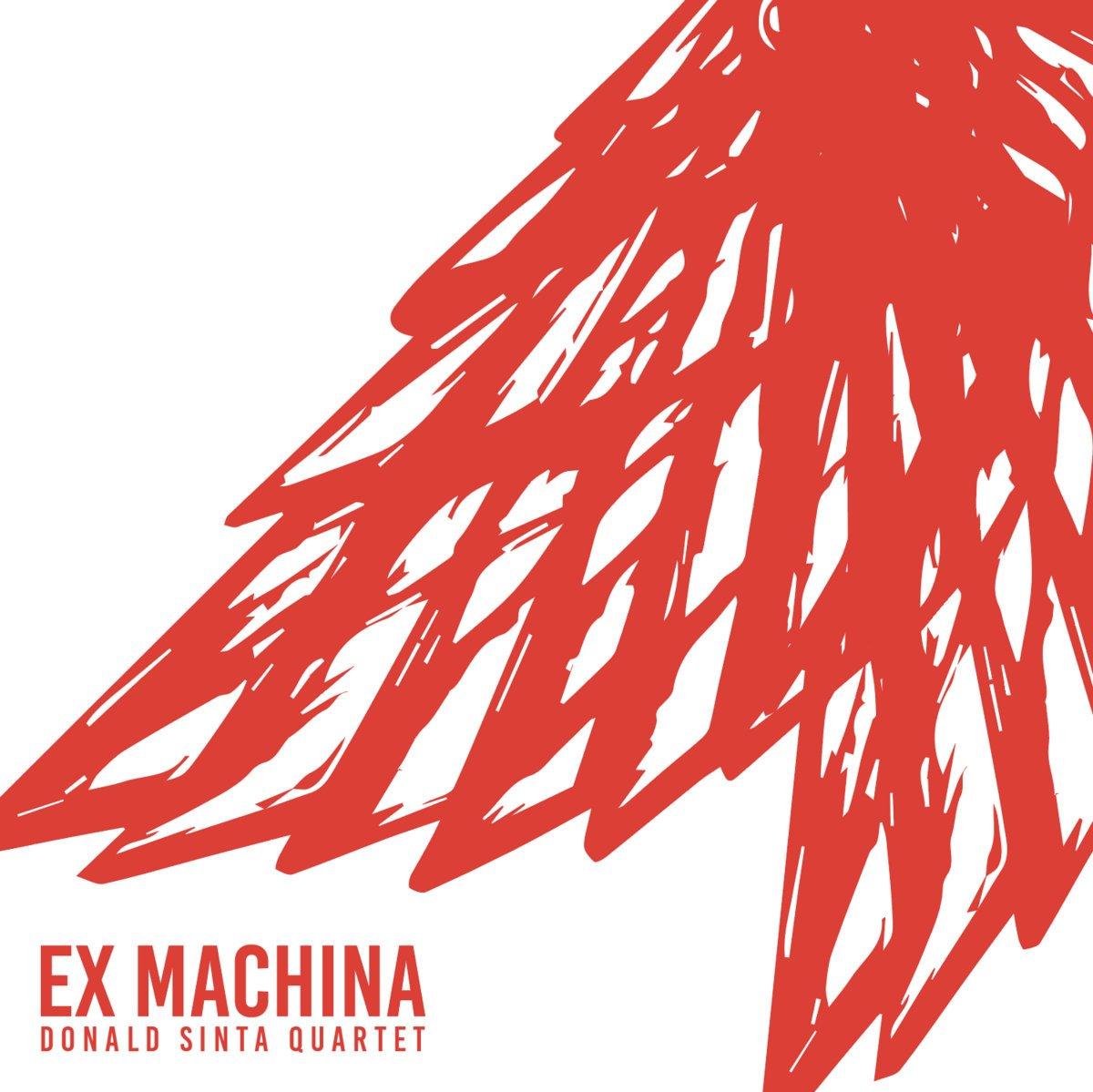 Donald Sinta Quintet Ex Machina