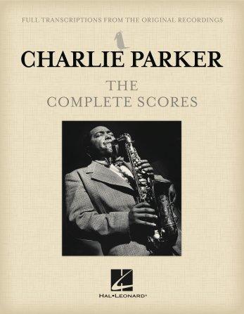 Charlie Parker: The Complete Scores