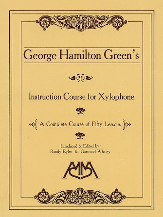 Green, George Hamilton: Instruction Course for Xylophone