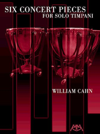 Cahn, Bill: Six Concert Pieces for Solo Timpani