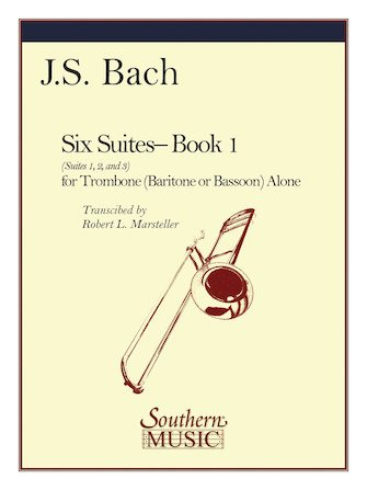 Bach, J.S. (trans. Marsteller): Suites 1, 2, and 3 for Violoncello Alone - Transcribed for Trombone