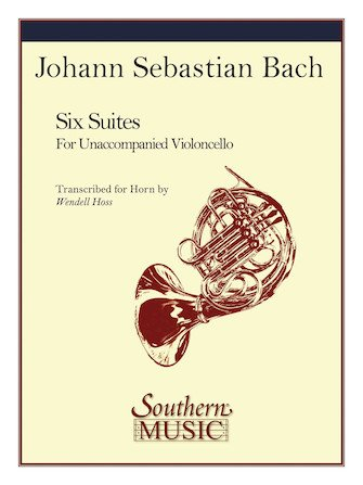 Bach, J.S. (trans. Hoss): Six Suites for Unaccompanied Violoncello - Transcribed for Horn