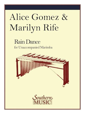 Gomez, Alice & Rife: Rain Dance for Marimba Solo