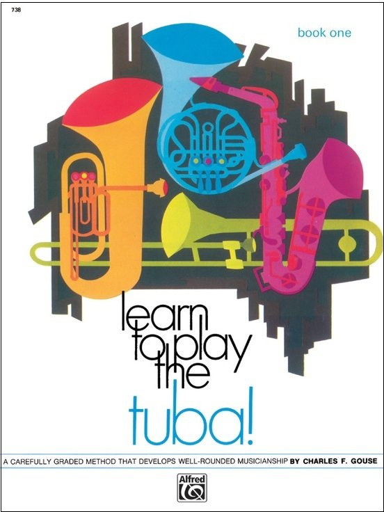 Gouse, Charles: Learn to Play the Tuba! Book One