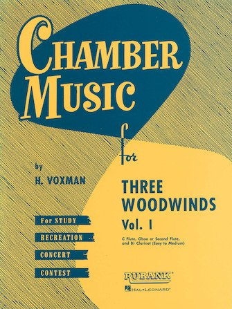 Voxman, Himie: Chamber Music for Three Woodwinds Vol. 1