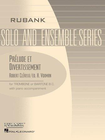 Clerisse, Robert (ed. Voxman): Prelude et Divertissement for Trombone or Baritone & Piano
