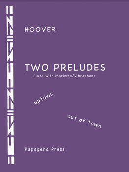 Hoover, Katherine: Two Preludes for Flute & Marimba/Vibraphone