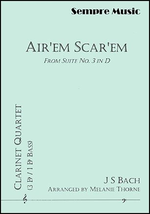 Bach, J.S. (arr. Thorne): Aire'em Scar'em from Suite No. 3 in D for Clarinet Quartet