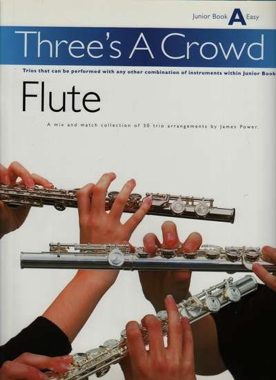 Three's A Crowd - Junior Book A Easy - Flute