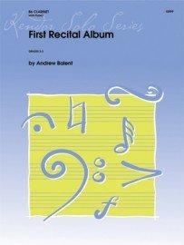 Balent, Andrew: First Recital Album for Clarinet