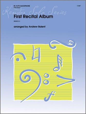 Balent, Andrew (arr.): First Recital Album for Alto Saxophone & Piano
