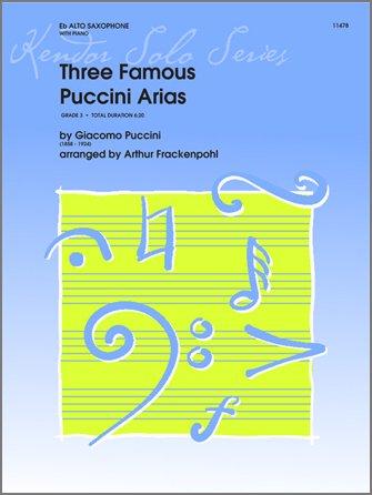 Puccini, Giacomo (arr. Frackenpohl): Three Famous Puccini Arias for Alto Saxophone & Piano