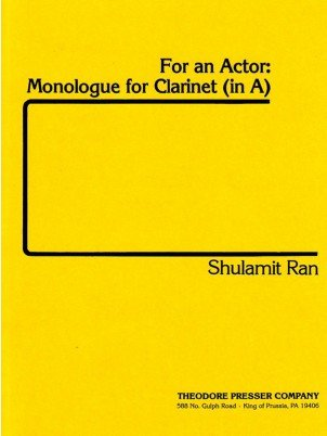 Ran, Sulamit: For An Actor: Monologue for Clarinet in A