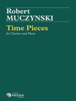 Muczynski, Robert: Time Pieces for Clarinet & Piano