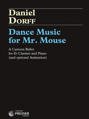 Dorff, Daniel: Dance Music for Mr. Mouse for Eb Clarinet & Piano