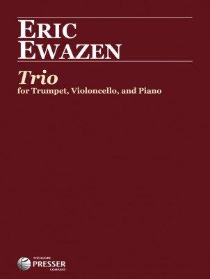Ewazen, Eric: Trio for Trumpet, Violoncello, & Piano