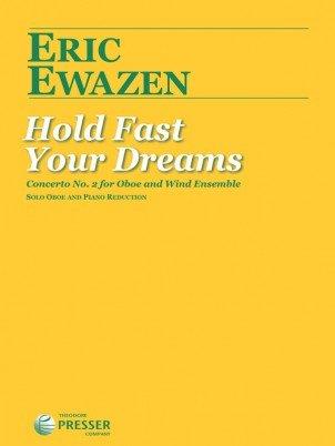 Ewazen, Eric: Hold Fast Your Dreams Concerto No. 2 for Oboe & Wind Ensemble