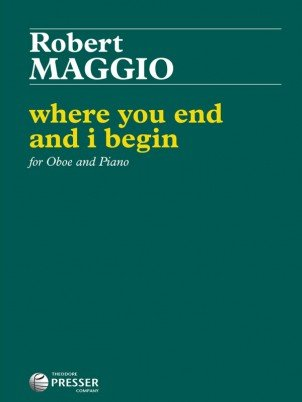 Maggio, Robert: Where You End and I Begin for Oboe & Piano