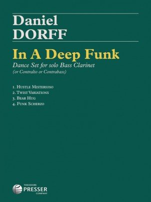 Dorff, Daniel: In a Deep Funk - Dance Set for Solo Bass Clarinet