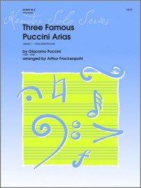 Puccini, Giacomo (arr. Frackenpohl): Three Famous Puccini Arias for Horn Solo