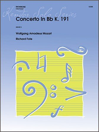 Mozart, W.A. (arr. Fote): Concerto in Bb K191 for Trombone & Piano