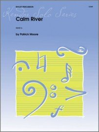 Moore, Patrick: Calm River for Mallet Percussion