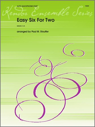 Easy Six for Two - Alto Saxophone Duet