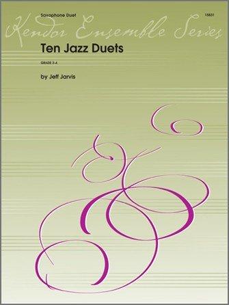 Jarvis, Jeff: Ten Jazz Duets for 2 Saxophones