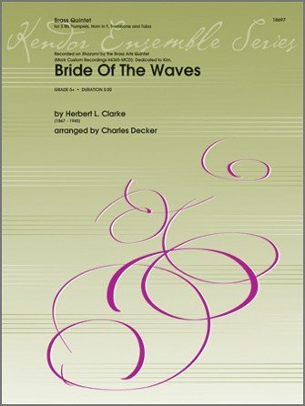 Clarke, Herbert (arr. Decker): Bride of the Waves for Brass Quintet