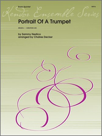 Nestico, Sammy (arr. Decker): Portrait of a Trumpet for Brass Quintet